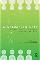 A Networked Self: Identity, Community And Culture On Social Network Sites