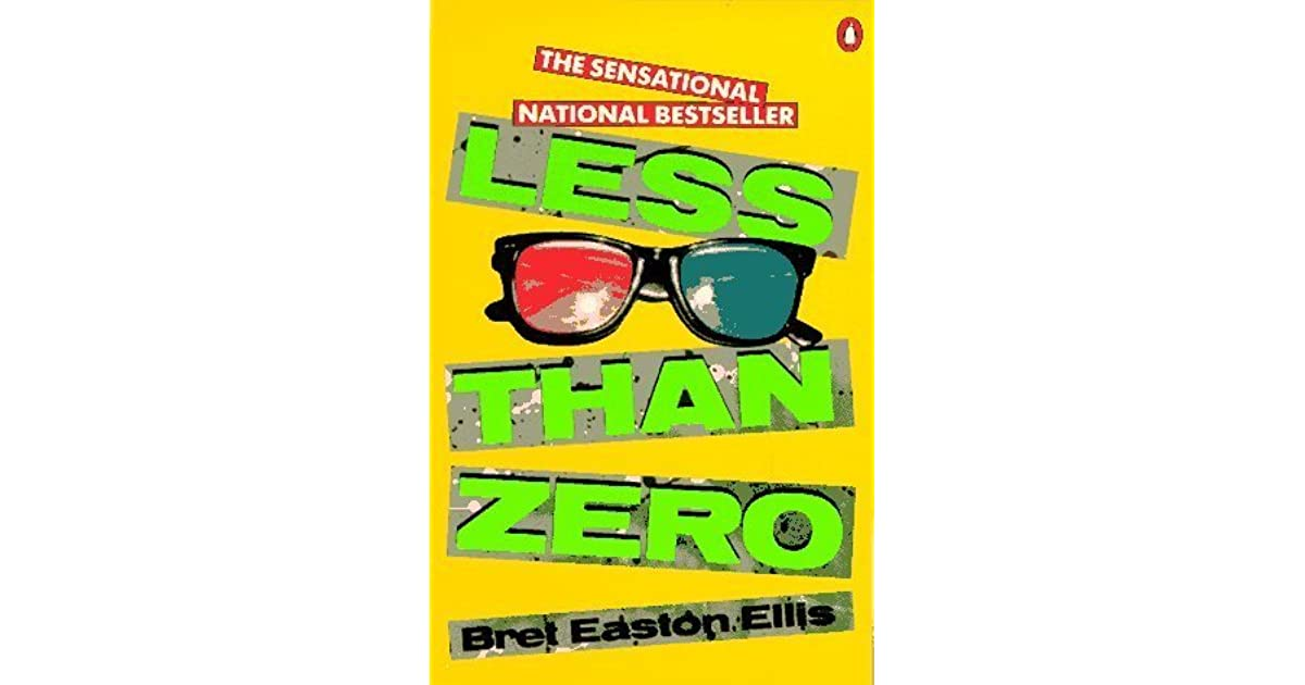 less than zero book review Sex, drugs and new wave 80's pop music: each of these things has a dominating  presence in bret easton ellis' debut book, less than zero.