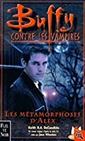 Les Métamorphoses D'alex 1 (The Xander Years, #1)