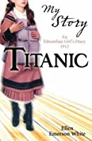 Titanic: An Edwardian Girl's Diary, 1912