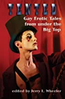 Tented: Gay Erotic Tales from under the Big Top