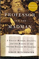 The Professor and the Madman: A Tale of Murder, Insanity and the Making of the Oxford English Dictionary