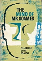 The Mind of Mr. Soames