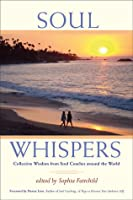 Soul Whispers: Collective Wisdom from Soul Coaches around the World