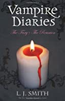The Fury & The Reunion (The Vampire Diaries, #3-4)