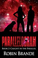 Caught in the Parallel (Parallelogram, #2)