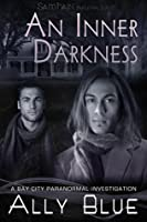 An Inner Darkness (Bay City Paranormal Investigation, #5)