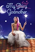 My Fair Godmother (My Fair Godmother, #1)