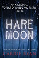 Hare Moon (The Forest of Hands and Teeth #0.1)