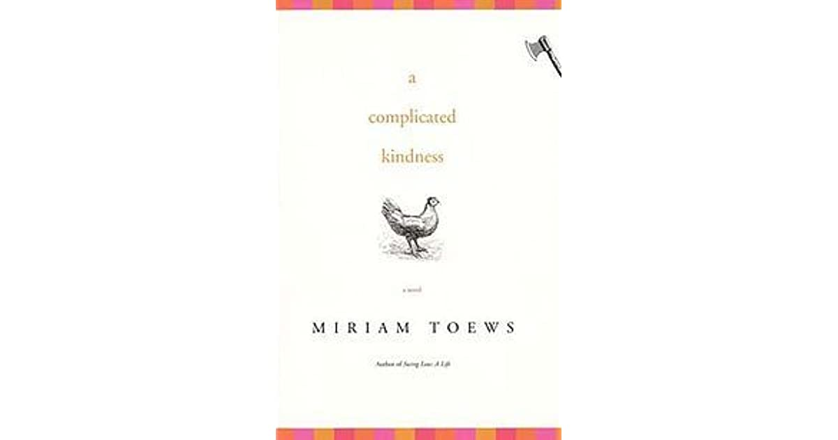 themes of a complicated kindness by miriam toews A complicated kindness uploaded by daynah clements connect to download get docx a complicated kindness download a complicated kindness uploaded by.