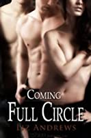 Coming Full Circle (Friends and Lovers, #2)