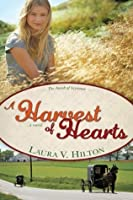 A Harvest of Hearts (Amish of Seymour County, #2)