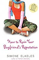 How to Ruin Your Boyfriend's Reputation (How to Ruin, #3)