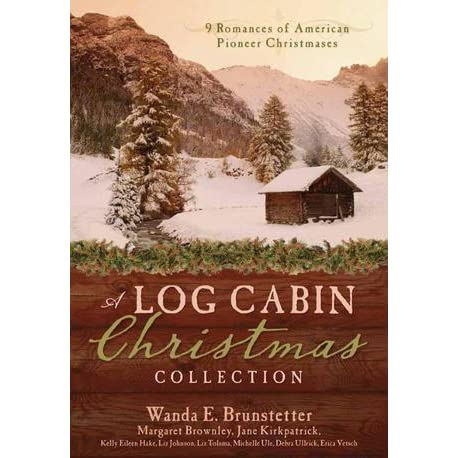 A Log Cabin Christmas Collection By Wanda E Brunstetter