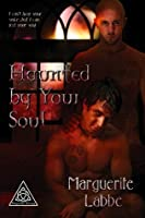 Haunted by Your Soul (Triquetra, #2)