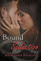 Bound by Seduction Book Two