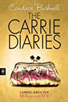 The Carrie Diaries - Carries Leben vor Sex and the City