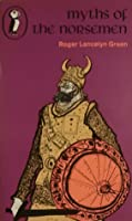 Myths of the Norsemen: Retold from the Old Norse Poems and Tales