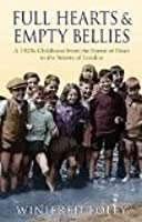 Full Hearts and Empty Bellies: A 1920s Childhood from the Forest of Dean to the Streets of London