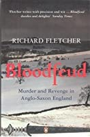 Bloodfeud: Murder And Revenge In Anglo Saxon England