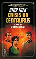 Crisis On Centaurus (Star Trek: The Original Series, #28)