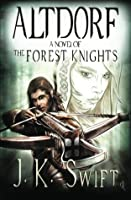 ALTDORF (A Novel of The Forest Knights Book 1)