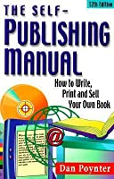 The Self Publishing Manual: How To Write, Print And Sell Your Own Book (Self Publishing Manual, 12th Ed)