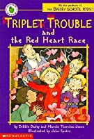 Triple Trouble And The Red Heart Race