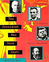 The President Has Been Shot!