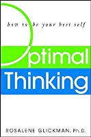 Optimal Thinking How To Be Your Best Self
