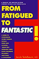 From Fatigued to Fantastic!: A Manual for Moving Beyond Chronic Fatigue and Fibromyalgia