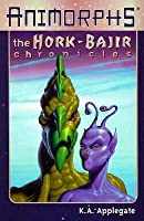 The Hork-Bajir Chronicles (Animorphs Chronicles, #2)