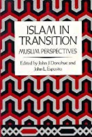 Islam in Transition: Muslim Perspectives