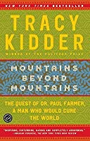 Mountains Beyond Mountains: The Quest Of Dr. Paul Farmer