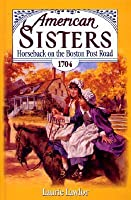 Horseback on the Boston Post Road, Seventeen Hundred and Four (American Sisters)