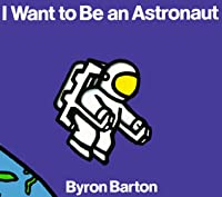 I Want to Be an Astronaut Board Book