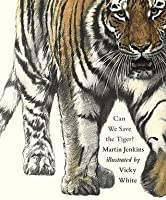 Can We Save the Tiger?. by Martin Jenkins