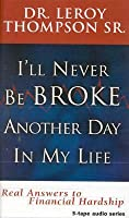 I'll Never Be Broke Another Day in My Life - 3 Audio Tape Series