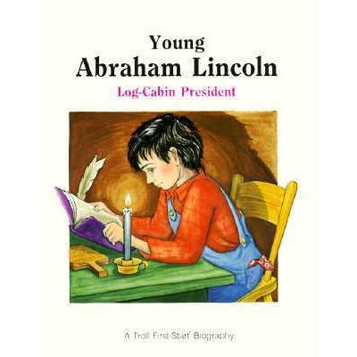 Young abraham lincoln log cabin president by andrew woods for Log home books