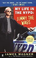 Jimmy the Wags: My Life in the NYPD