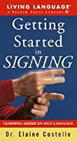 Getting Started in Signing (Living Language Series)