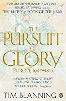 The Pursuit of Glory, 1648-1815 (The Penguin History of Europe: Book 6)