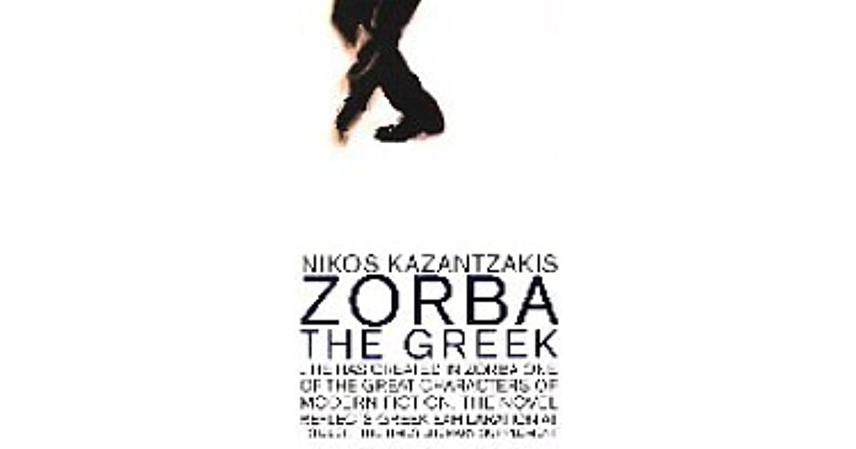 quotes for zorba the greek 651 quotes from nikos kazantzakis: 'i felt once more how simple and frugal a  thing is happiness: a glass of wine, a roast chestnut, a wretched little brazier, the .