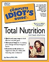 The Complete Idiot's Guide to Total Nutrition: CIG to Total Nutrition