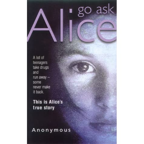 a review of the novel go ask alice Go ask alice, an information service originally available only to columbia  university students but later accessible to others through its web site, takes book  form.