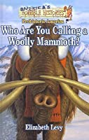 Who Are You Calling a Woolly Mammoth?: Prehistoric America