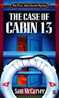 The Case of Cabin 13 (John Darnell Mysteries)