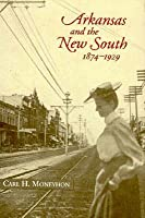 Arkansas And The New South, 1874-1929