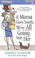 If Mama Goes South, We're All Going with Her