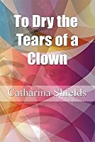 To Dry the Tears of a Clown